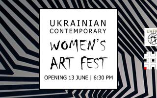 UKRAINIAN CONTEMPORARY WOMEN'S ART FEST